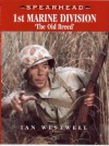 Us 1st Marine Division: The Old Breed - Ian Westwell