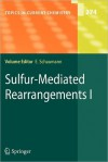 Sulfur-Mediated Rearrangements I - Ernst Schaumann, S.K. Bur, V. Gevorgyan, Y. Kita, E. Schaumann, A.W. Sromek
