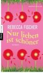 Nur lieben ist schöner - Gabriella Engelmann, Rebecca Fisher