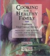Cooking for a Healthy Family: Inspired Vegetarian Meals - Simon Hope, Sara Taylor