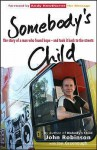 Somebody's Child: The Story Of A Man Who Found Hope And Took It Back To The Streets - Jan Greenough, John Robinson
