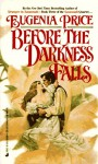 Before the Darkness Falls - Eugenia Price