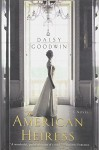 The American Heiress: A Novel - Daisy Goodwin