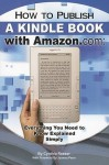 How To Publish A Kindle Book With Amazon.Com: Everything You Need To Know Explained (Back To Basics) - Cynthia Reeser