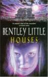 Houses - Bentley Little