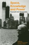 Space, Knowledge and Power: Foucault and Geography - Jeremy W. Crampton, Stuart Elden