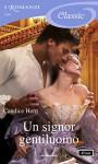 Un signor gentiluomo (I Romanzi Classic) - Candice Hern, Carla Pedretti