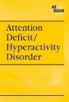 Attention Deficit/Hyperactivity Disorder (At Issue) - William Dudley