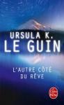 L'Autre côté du rêve - Ursula K. Le Guin
