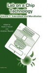 Lab on a Chip Technology: Volume 1: Fabrication and Microfluidics - Keith E. Herold, Avraham Rasooly