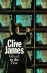 Glued to the Box: Television Criticism from the Observer, 1979-82 - Clive James