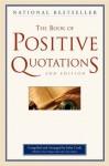 The Book of Positive Quotations - Steve Deger, Leslie Ann Gibson, John Cook