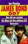 James Bond 007: Man lebt nur zweimal / Der Mann mit dem goldenen Colt / Moonraker - Ian Fleming, Dieter Heuler