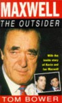 Maxwell: The Outsider - Tom Bower