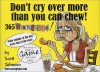 Don't Cry Over More Than You Can Chew - Scott Johnson