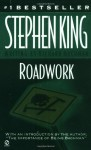 Roadwork - Stephen King, Richard Bachman