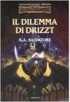 Il dilemma di Drizzt - R.A. Salvatore, Nicoletta Spagnol