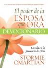 El Poder de la Esposa que ora Devocionario la Vida - Stormie Omartian