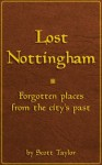 Lost Nottingham - Scott Taylor