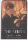 The Rebels - Sándor Márai