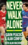 Never Walk Alone: - Gavin Peacock, Alan Comfort, Alan MacDonald
