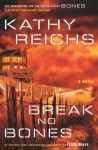 Break No Bones: A Novel (Audio) - Kathy Reichs, Dorothee Berryman