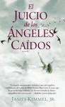 El Juicio de los angeles caidos - James P. Kimmel