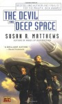 The Devil and Deep Space - Susan R. Matthews