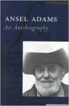 Ansel Adams: An Autobiography - Ansel Adams, Mary Street Alinder