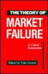 The Theory Of Market Failure: A Critical Examination - Tyler Cowen