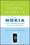 Winning Across Global Markets: How Nokia Creates Strategic Advantage in a Fast-Changing World - Dan Steinbock
