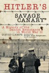 Hitler's Savage Canary: A History of the Danish Resistance in World War II - David Lampe, Birger Riis-Jorgensen