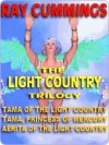 The Light Country Trilogy - Ray Cummings