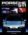 Porsche 911 Identification Guide: All Models Since 1964 - Philip Raby