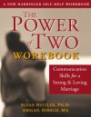 The Power of Two Workbook: Communication Skills for a Strong & Loving Marriage - Susan Heitler, Abigail Heitler Hirsch