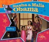 Sasha & Malia Obama: Historic First Kids - Sarah Tieck