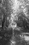 Out of Darkness (Collection of Short Stories,#1) - Vanessa Wester, James Smith, Sam Croft, Gary Alan Henson, Angela Kelman, Mackenzie Brown, Sonia Wright, Michael Holley