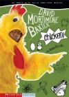 Chicken: Be Brave with David Mortimore Baxter - Karen Tayleur, Brann Garvey