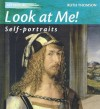 Look at Me!: Self-Portraits - Ruth Thomson