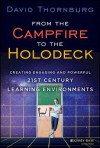 From the Campfire to the Holodeck: Creating Engaging and Powerful 21st Century Learning Environments - David Thornburg
