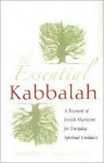 The Essential Kabbalah: a treasury of Jewish mysticism for everyday spiritual guidance - S. Liddell MacGregor Mathers, Dagobert D. Runes