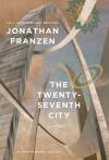 The Twenty-Seventh City (25th Anniversary Edition) - Jonathan Franzen, Philip Weinstein