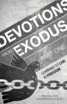 Devotions from Exodus, Part One: Learning to Live in Freedom - Nicole Love Halbrooks Vaughn