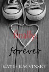 Finally, Forever - Katie Kacvinsky