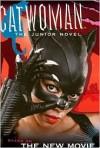 Catwoman: The Junior Novel - Jasmine Jones