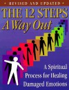 The 12 Steps : A Way Out : A Spiritual Process for Healing - Friends in Recovery, RPI Publishing, Inc.