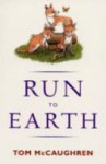 Run To Earth - Tom McCaughren, Jeanette Dunne