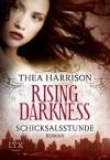 Rising Darkness - Schicksalsstunde - Thea Harrison, Richard Betzenbichler, Katrin Mrugalla