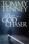 The Heart of a God Chaser - Tommy Tenney
