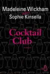 Cocktail Club (Mille Comédies) (French Edition) - Sophie Kinsella, Madeleine Wickham, Marion Roman